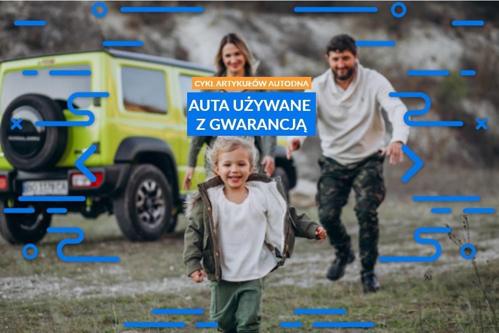 Auta używane z gwarancją - blog autoDNA.pl