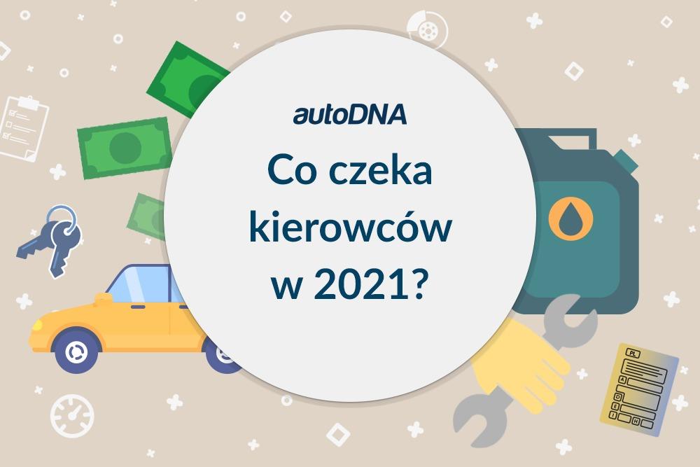 Co czeka kierowców w 2021 r.?