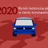 2020: motoryzacyjny rok w cieniu koronawirusa